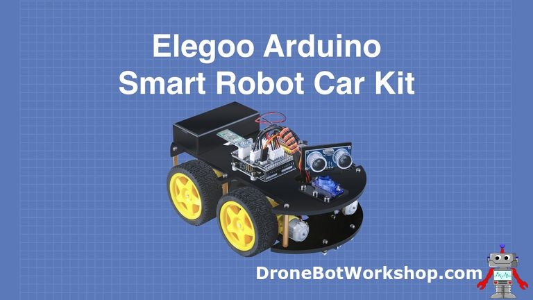 Building the Elegoo Smart Robot Car | DroneBot Workshop